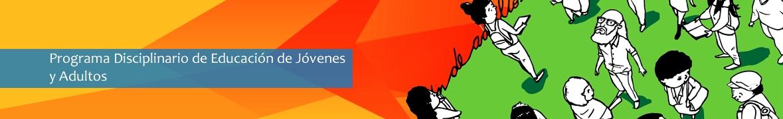 Programa Disciplinario de Educación de Jóvenes y Adultos