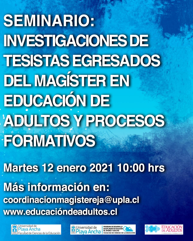 CICLO DE COLOQUIOS SOBRE LA EDUCACIÓN DE PERSONAS JÓVENES Y ADULTOS ORGANIZADO POR EL MAGÍSTER EN EDUCACIÓN DE ADULTOS Y PROCESOS FORMATIVOS.