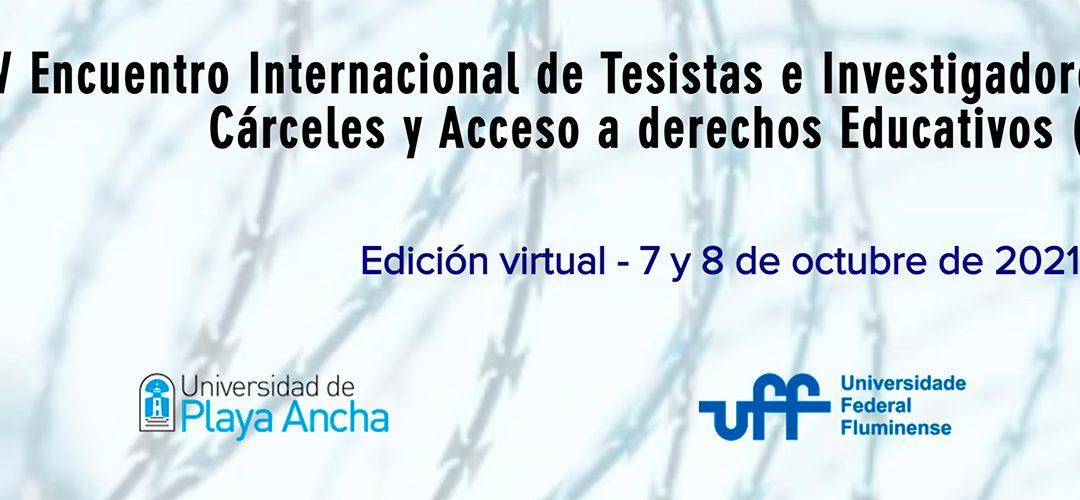 Invitación al IV Encuentro Internacional de Tesistas e Investigadores en Temáticas de Cárceles y Acceso a derechos Educativos