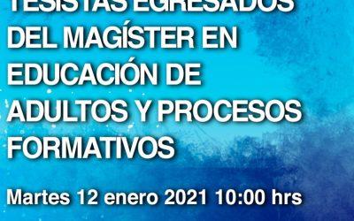 """Seminario en línea  """"Investigaciones de tesistas egresados del Magíster en Educación de Adultos y Procesos Formativos"""""""